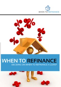 online magazine - When to Refinance