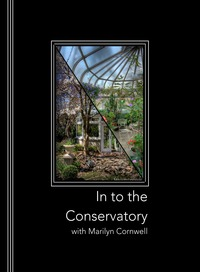 online magazine - In to the Conservatory with Marilyn Cornwell