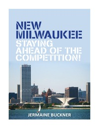 online magazine - New Milwaukee Staying Ahead of the Competition