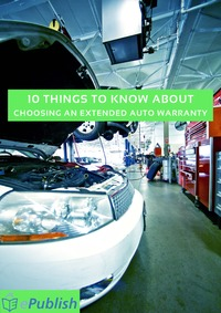 online magazine - 10 THINGS TO KNOW ABOUT CHOOSING AN EXTENDED AUTO WARRANTY