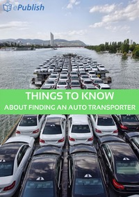 online magazine - THINGS TO KNOW ABOUT FINDING AN AUTO TRANSPORTER