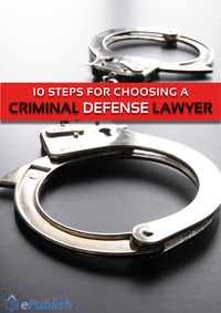 online magazine - 10 Steps For Choosing A Criminal Defense Lawyer