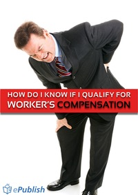 online magazine - How Do I Know If I Qualify For Worker's Compensation