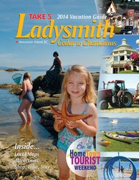 online magazine - 2014 TAKE 5 Ladysmith, Cedar & Chemainus Vacation Guide