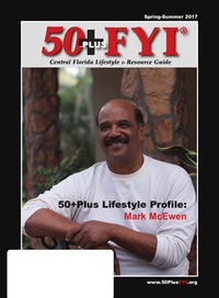 online magazine - 50+PlusFYI Lifestyle & Resource Guide Summer-Spring 2017