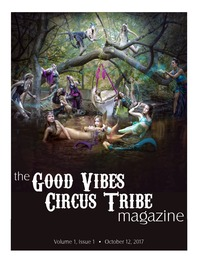 online magazine - The Good Vibes Circus Tribe Magazine Volume 1, Issue 1 Oct 2017