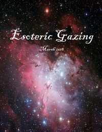 online magazine - March 2018 Esoteric Gazing